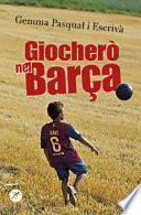 Giocherò nel Barça!