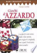 Giochi d'azzardo. 24 giochi con carte, dadi e da casinò, più 6 giochi originali, tra i quali l'esclusivo Montecarlo