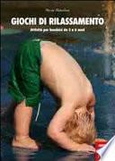 Giochi di rilassamento - Attività per bambini da 2 a 6 anni