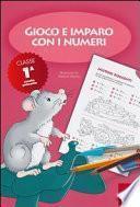 Gioco e imparo con i numeri. CLASSE PRIMA
