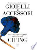Gioielli e accessori delle concubine imperiali della dinastia Ch'ing