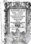 Gioiello d'el vero christiano composto dal reuerendo & feruente predicatore apostolico M. Laurentio Dauidico ..
