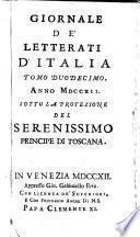 Giornale de'Letterati d'Italia Tomo Duodecimo. Anno MDCCXII. Sotto La Protezione Del Serenissimo Principe Di Toscana