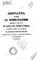 Giovanna ovvero la riabilitazione dramma in tre atti dei signori Carre, Barbier e Dumesnil
