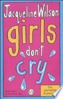 Girls don't cry. Tre ragazze tre