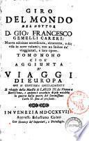 Giro del mondo del dottor d. Gio. Francesco Gemelli Careri ... Tomo primo [-nono]