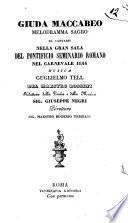 Giuda Maccabeo melodramma sagro da cantarsi nella Gran Sala del Pontificio Seminario Romano nel Carnevale 1844