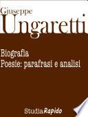 Giuseppe Ungaretti. Biografia e poesie: parafrasi e analisi