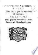 Giustificazione della difesa fatta a pro del Marchese di Gattinara nella causa della pretesa devoluzione della Baronia di Motta Sant'Agata