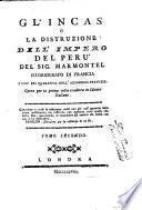 Gl'Incas o la distruzione dell'impero del Perù del Sig. Marmontel istoriografo di Francia ... Opera per la prima volta tradotta in idioma italiano ... Tomo primo [-secondo]