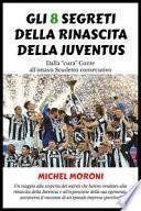 Gli 8 segreti della rinascita della Juventus
