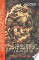 Gli alpini alla conquista della Tofana di Rozes, la mina sul piccolo Lagazuoi, la cengia Martini