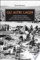 Gli altri lager. I prigionieri tedeschi nei campi alleati in Europa dopo la seconda guerra mondiale