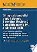 Gli appalti pubblici dopo i decreti Spending Review 3,Semplificazione PA e Sblocca Italia