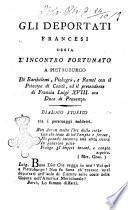 Gli deportati francesi, ossia L'incontro fortunato a Pietroburgo di Barthèlemi, Pichegrù, e Ramel con il principe di Condé, ed il pretendente di Francia Luigi 18. ora duca di Provenza. Dialogo storico tra i personaggi suddetti