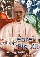 Gli ebrei salvati da Pio XII