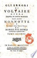 Gli errori di Voltaire. Opera scritta in lingua francese dall'abate Nonnotte e trasportata nella toscana favella da Bonso Pio Bonsi canonico fiorentino. Tomo primo [-terzo]