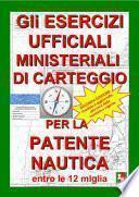 Gli esercizi ufficiali ministeriali di carteggio per la patente nautica entro le 12 miglia