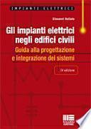 Gli impianti elettrici negli edifici civili. Guida alla progettazione e integrazione dei sistemi