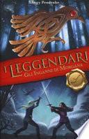 Gli inganni di Morgana. I leggendari