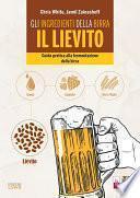 Gli ingredienti della birra - IL LIEVITO