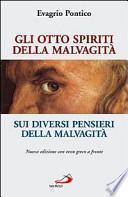 Gli otto spiriti della malvagità-Sui diversi pensieri della malvagità. Testo greco a fronte