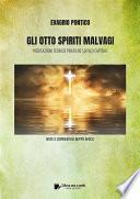 GLI OTTO SPIRITI MALVAGI - Meditazioni teorico-pratiche sui Vizi Capitali