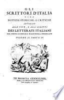 Gli Scrittori D'Italia Cioè Notizie Storiche, E Critiche Intorno Alle Vite, E Agli Scritti Dei Letterati Italiani