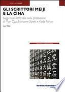 Gli scrittori Meiji e la Cina. Suggestioni letterarie nella produzione di Mori Ogai, Natsume Soseki e Koda Rohan