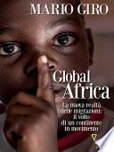 Global Africa. La nuova realtà delle migrazioni: il volto di un continente in movimento