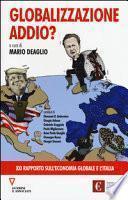 Globalizzazione addio? 21º rapporto sull'economia globale e l'Italia