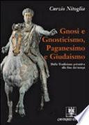 Gnosi e gnosticismo, paganesimo e giudaismo