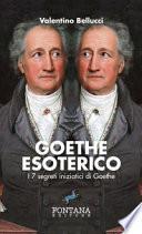 Goethe esoterico. I 7 segreti iniziatici di Goethe. Ediz. a caratteri grandi