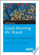 Good morning Mr. Brand. Il senso, il valore e la personalità del brand