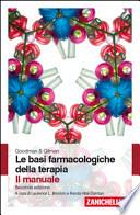 Goodman & Gilman. Le basi farmacologiche della terapia. Il manuale