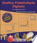 Grafica pubblicitaria digitale. Corso di progettazione grafica al PC. Con CD-ROM
