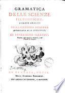 Gramatica delle scienze filosofiche, o breve analisi della filosofia moderna appoggiata alle sperienze, di Beniamino Martin, tradotta dall'inglese in francese, e dal francese in italiano