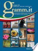 Gramm.it : grammatica italiana per stranieri ; con esercizi e testi autentici