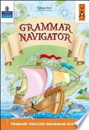 Grammar navigator. Per la Scuola elementare
