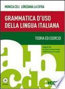Grammatica d'uso della lingua italiana. Teoria ed esercizi. Livelli A1-B2. Con espansione online