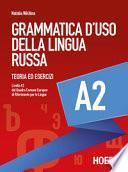 Grammatica d'uso della lingua russa. Teoria ed esercizi. Livello A2