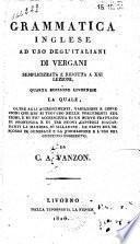 Grammatica inglese ad uso degl' Italiani di Vergani: semplicizzata e ridotta a 21 lezioni