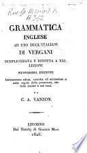 Grammatica inglese ad uso degl'italiani di Vergani semplicizzata e ridotta a 21. lezioni