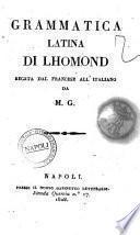 Grammatica latina di Lhomond recata dal francese all'italiano da M. G
