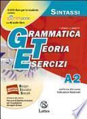 Grammatica teoria esercizi. Vol. A2: Sintassi. Per le Scuole superiori