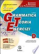 Grammatica teoria esercizi. Vol. D: Quaderno di recupero e di potenziamento. Per le Scuole superiori