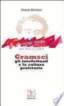 Gramsci, gli intellettuali e la cultura proletaria