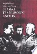 Gramsci tra Mussolini e Stalin