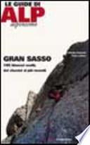 Gran Sasso. 105 itinerari scelti, dai classici ai più recenti
