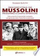 Gran Sasso d'Italia. 1943 Mussolini prigioniero a Campo Imperatore